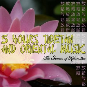 5 hours tibetan and oriental music: The source of relaxation