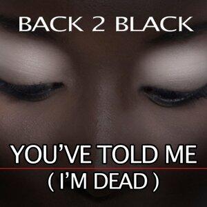 You´ve Told Me (I´m Dead)