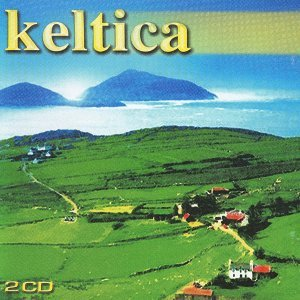 Keltica - Pure Celtic Music