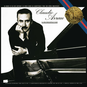Claudio Arrau - A Retrospective