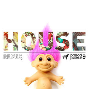 House (Pascal & Pearce Remix) - Single