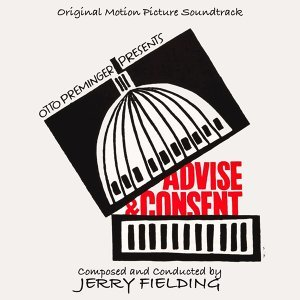 Advise and Consent (Original Motion Picture Soundtrack)