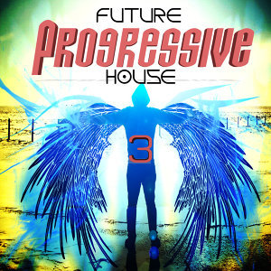 Future Progressive House, Vol. 3