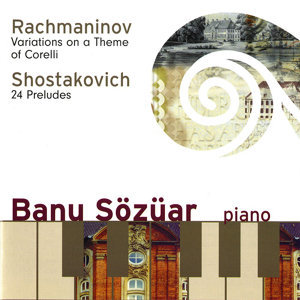 Rachmaninov: Variations on a Theme of Corelli - Shostakovich: 24 Preludes