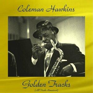 Coleman Hawkins Golden Tracks - Remastered 2016