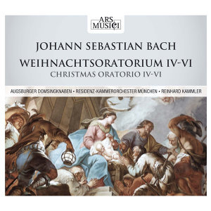 Bach: Weihnachtsoratorium IV-VI