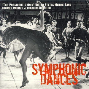 President's Own United States Marine Band: Symphonic Dances