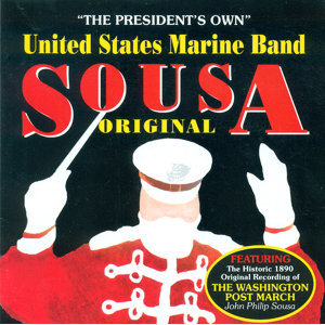 President'S Own United States Marine Band: Original Sousa, Vol. 1