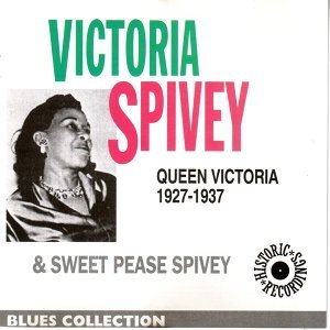 Queen Victoria Sweet Peas Spivey 1927-1937 - Blues Collection Historic Recordings