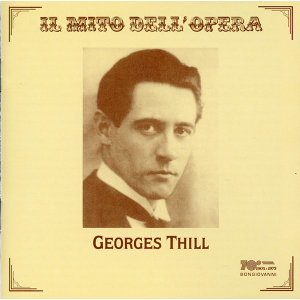 Il mito dell'opera: Georges Thill (Recorded 1928-1933)
