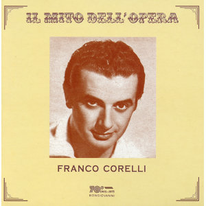 Il mito dell'opera: Franco Corelli (Recorded 1955 - 1958)