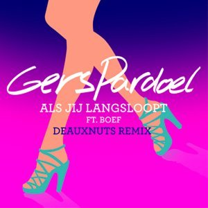 Als Jij Langsloopt (DEAUXNUTS Remix) [feat. BOEF]