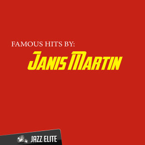 Famous Hits by Janis Martin