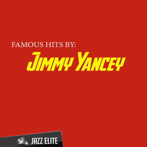 Famous Hits by Jimmy Yancey