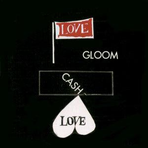 Love, Gloom, Cash, Love (Remastered)