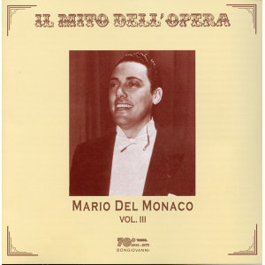 Il mito dell' opera: Mario del Monaco, Vol. 3 (Recorded 1948-1962)