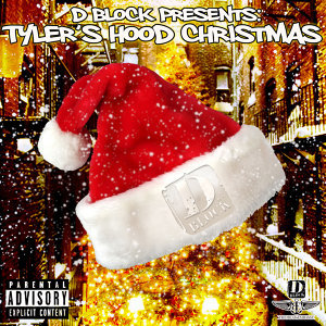 D-Block Presents Tyler's Hood Christmas