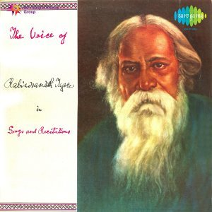 Voice Of Rabindranath Tagore Songs And Recitations