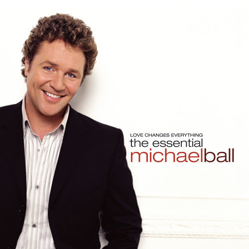 Love Changes Everything - The Essential Michael Ball - 2CD set