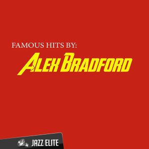 Famous Hits by Alex Bradford