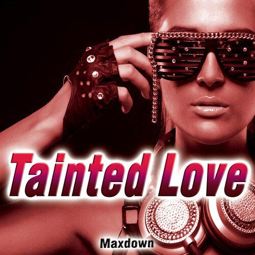 Tainted Love - Single