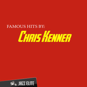 Famous Hits by Chris Kenner