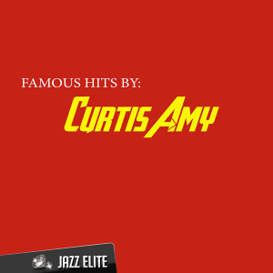 Famous Hits by Curtis Amy