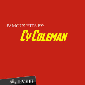 Famous Hits by Cy Coleman