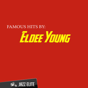 Famous Hits by Eldee Young