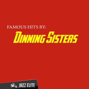 Famous Hits by Dinning Sisters