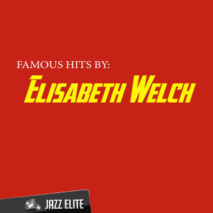 Famous Hits by Elisabeth Welch