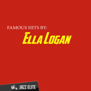 Famous Hits by Ella Logan