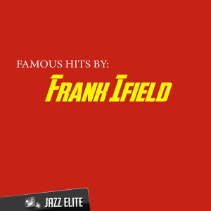 Famous Hits by Frank Ifield