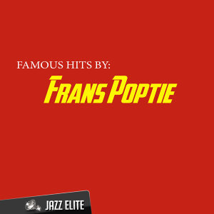 Famous Hits by Frans Poptie