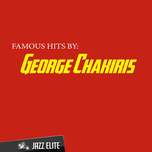 Famous Hits by George Chakiris