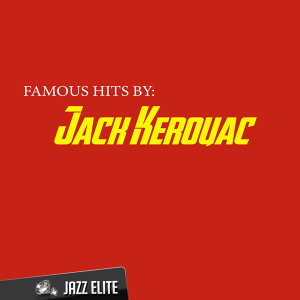 Famous Hits by Jack Kerouac