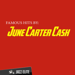 Famous Hits By June Carter Cash