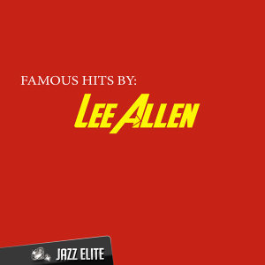 Famous Hits By Lee Allen