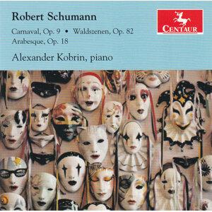Schumann: Carnaval, Op. 9, Waldszenen, Op. 82 & Arabesque, op. 18