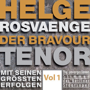 Helge Rosvaenge: The Bravour Tenor, Vol. 1 (Recordings 1933-1954)