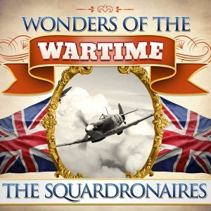 Wonders of the Wartime: The Squadronaires