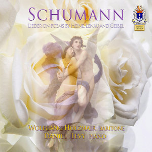 Schumann: Lieder on Poems by Heine, Lenau & Geibel
