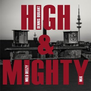 High and Mighty Mix - By Milo Deezy