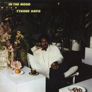In the Mood with Tyrone Davis (Expanded Edition)