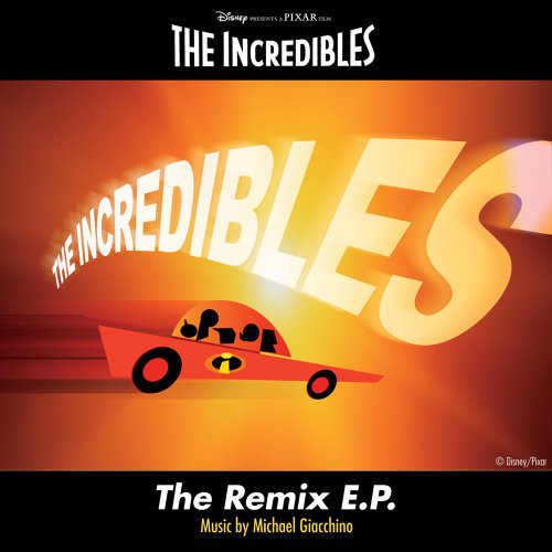 The Incredibles: The Remix E.P.