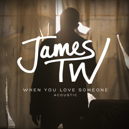 When You Love Someone - Acoustic