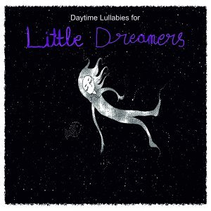 Daytime Lullabies for Little Dreamers