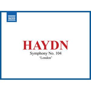 "Haydn: Symphony No. 104 in D Major, Hob. I:104 ""London"""