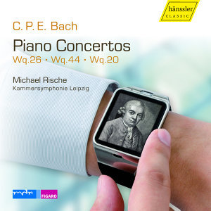 C.P.E. Bach: Keyboard Concertos, Wq. 26, 44 & 20