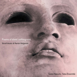 Aaron Helgeson: Poems of Sheer Nothingness
